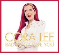 Cora Lee - Bad Boys I Love You